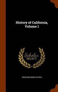 History of California, Volume 1