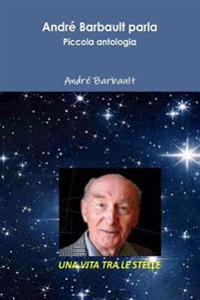 Andre Barbault Parla: Piccola Antologia