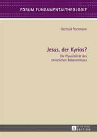 Jesus, Der Kyrios?
