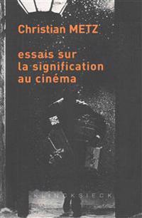 Essais Sur La Signification Au Cinema