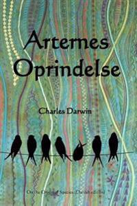 Arternes Oprindelse: On the Origin of Species (Danish Edition)