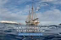 Voor Altijd in de Greep Van de Grillige Zee: Maritieme Archeologie