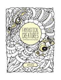 Fantastical Creatures: A Whimsical Colouring Book