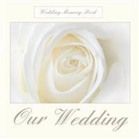 Our Wedding: Our Wedding Scrapbook & Keepsake;our Wedding Scrapbook;our Wedding Journal in All Departmennts