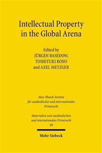 Intellectual Property in the Global Arena: Jurisdiction, Applicable Law, and the Recognition of Judgments in Europe, Japan and the Us