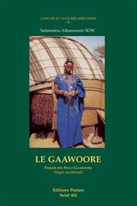 Le Gaawoore. Parler Des Peuls Gaawoo'be (Niger Occidentale)