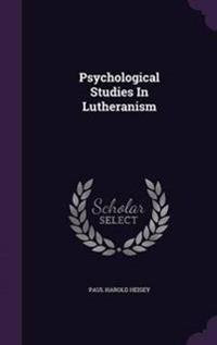 Psychological Studies in Lutheranism