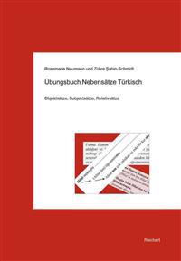 Ubungsbuch Nebensatze Turkisch: Objektsatze, Subjektsatze, Relativsatze