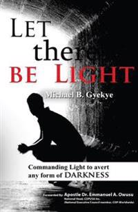 Let There Be Light: Commanding Light to Avert Any Form of Darkness