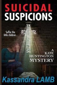 Suicidal Suspicions: A Kate Huntington Mystery
