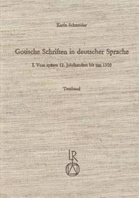 Gotische Schriften in Deutscher Sprache: I. Vom Spaten 12. Jahrhundert Bis Um 1300