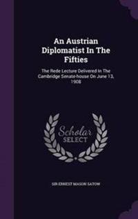 An Austrian Diplomatist in the Fifties
