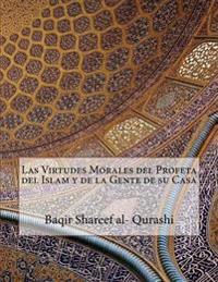 Las Virtudes Morales del Profeta del Islam y de La Gente de Su Casa