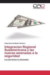 Integracion Regional Sudamericana y Las Nuevas Amenazas a la Seguridad
