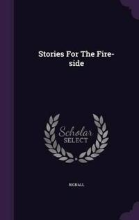 Stories for the Fire-Side