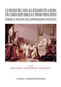 Lo Spazio del Non-Allineamento a Roma Fra Tarda Repubblica E Primo Principato