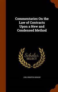 Commentaries on the Law of Contracts Upon a New and Condensed Method