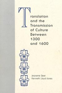 Translation and the Transmission of Culture Between 1300 and 1600