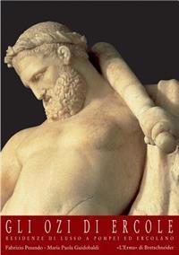 Gli Ozi Di Ercole: Residenze Di Lusso a Pompei Ed Ercolano