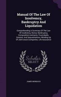 Manual of the Law of Insolvency, Bankruptcy and Liquidation
