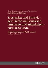 Trasjanka Und Suržyk Gemischte Weißrussisch-russische Und Ukrainisch-russische Rede