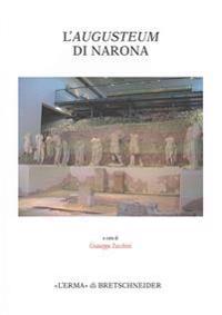 L'Augusteum Di Narona: Atti Della Giornata Di Studio Sull'augusteum Di Narona, Roma, All'istituto Italiano Per La Storia Antica, 31 Maggio 20