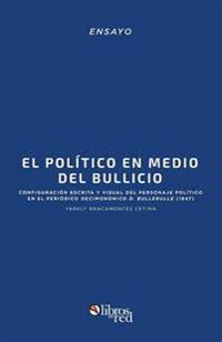 El Politico En Medio del Bullicio