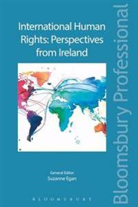 International Human Rights: Perspectives from Ireland