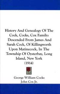 History and Genealogy of the Cock, Cocks, Cox Family