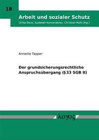 Der Grundsicherungsrechtliche Anspruchsubergang ( 33 Sgb II)
