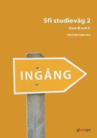 Ingång Sfi Studieväg 2 Kurs B och C Övningsbok