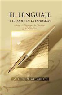El Lenguaje Y El Poder De La Expresion / The Language and The Power of Expression