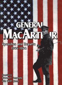 General MacArthur Speeches and Reports 1908-1964