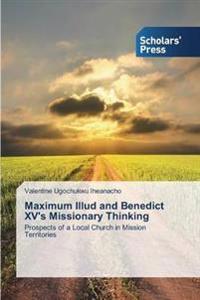 Maximum Illud and Benedict XV's Missionary Thinking
