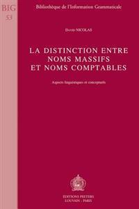 La Distinction Entre Noms Massifs Et Noms Comptables: Aspects Linguistiques Et Conceptuels
