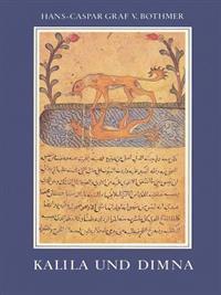 Kalila Und Dimna: Ibn Al-Muqaffas Fabelbuch in Einer Mittelalterlichen Bilderhandschrift