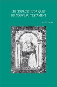Les Sources Judaiques Du Nouveau Testament: Recueil D'Essais