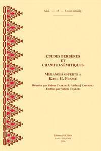 Etudes Berberes Et Chamito-Semitiques: Melanges Offerts A Karl-G. Prasse