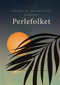 Perlefolket - Arnold Jacobsen | Inprintwriters.org