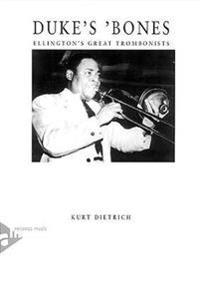 Duke's 'Bones: Ellington's Great Trombonists