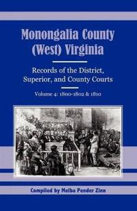 Monongalia County, West Va Records of the District, Superior & County Courts