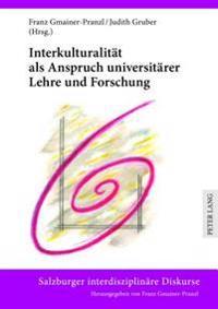 Interkulturalitaet ALS Anspruch Universitaerer Lehre Und Forschung