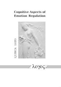 Cognitive Aspects of Emotion Regulation