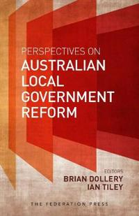 Perspectives on Australian Local Government Reform