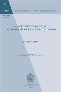 La Constitution Du Picard: Une Approche de La Notion de Langue