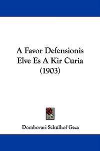 A Favor Defensionis Elve Es a Kir Curia