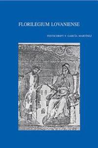 Florilegium Lovaniense: Studies in Septuagint and Textual Criticism in Honour of Florentino Garcia Martinez