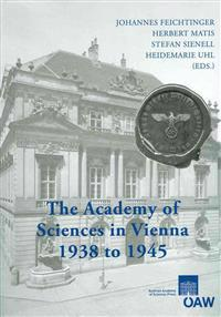 The Academy of Sciences in Vienna 1938 to 1945