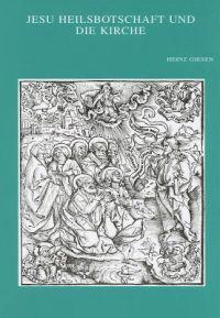 Jesu Helisbotschaft Und Die Kirche: Studien Zur Eschatologie Und Ekklesiologies Bei Den Synoptikern Und Im Ersten Petrusbrief
