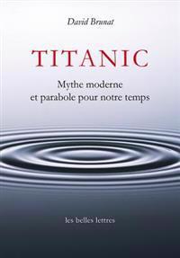 Titanic: Mythe Moderne Et Parabole Pour Notre Temps